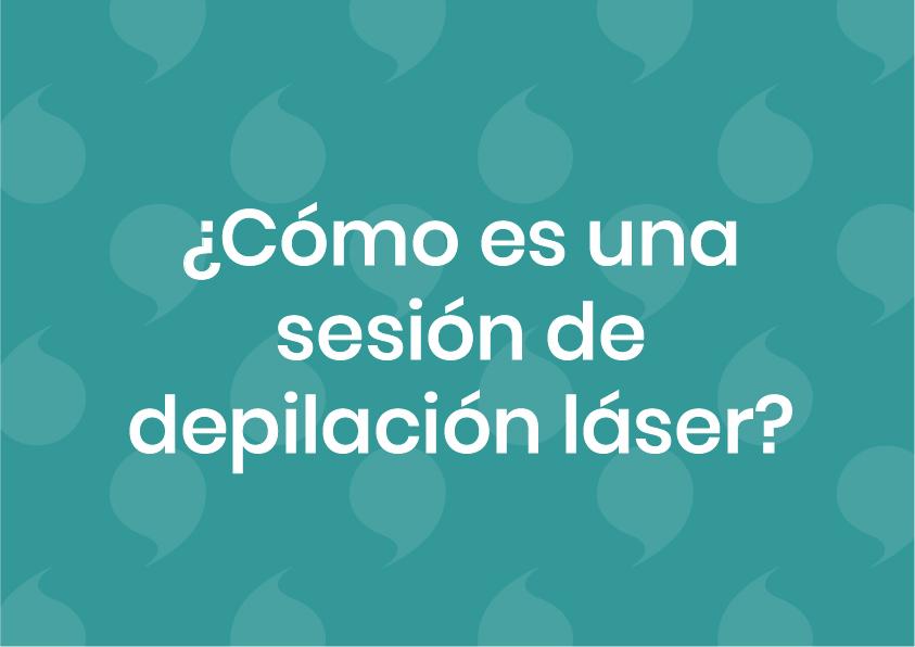 ¿cómo es una sesión de depilación láser?