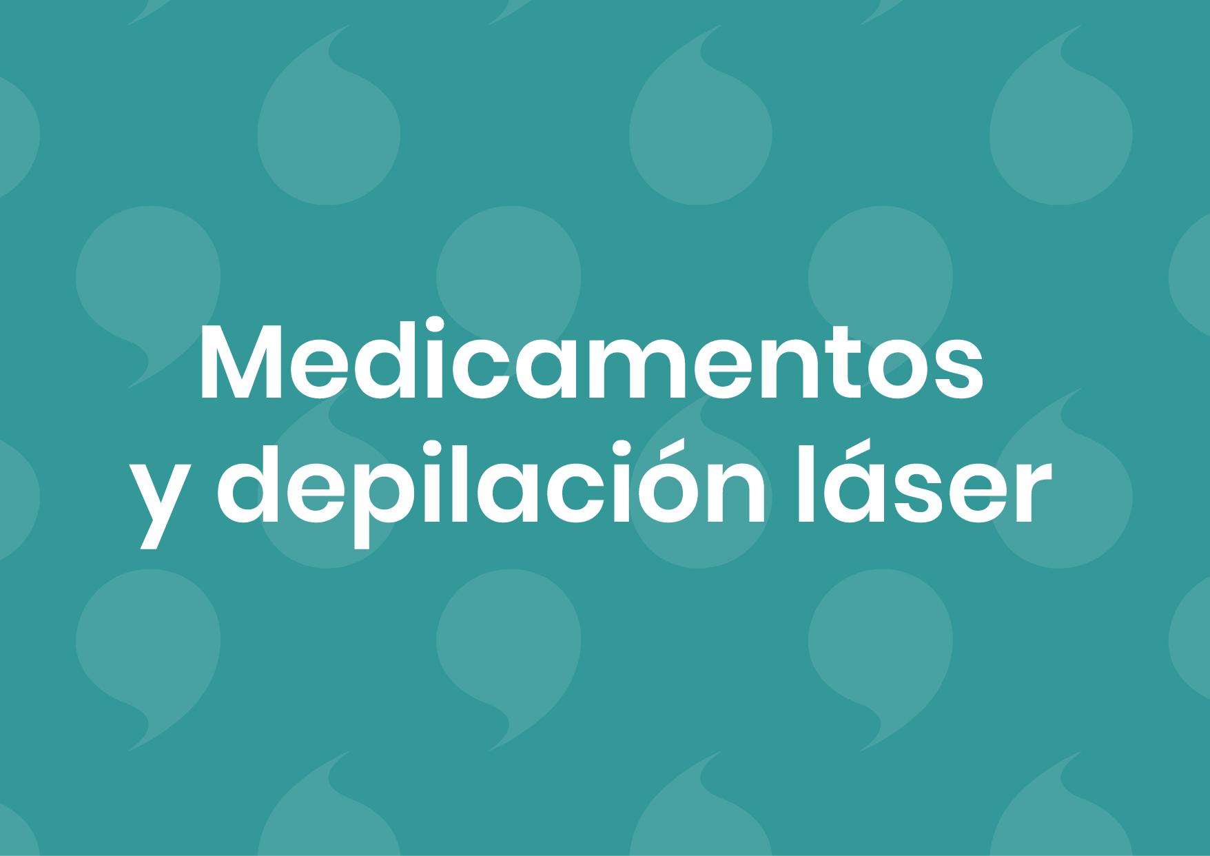 Medicamentos y depilación láser de diodo